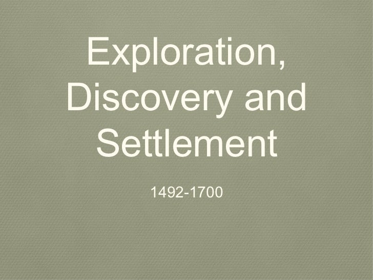 Exploration,Discovery and Settlement    1492-1700