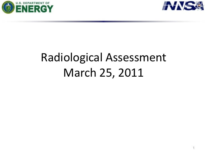 Radiological AssessmentMarch 25, 2011<br />1<br />