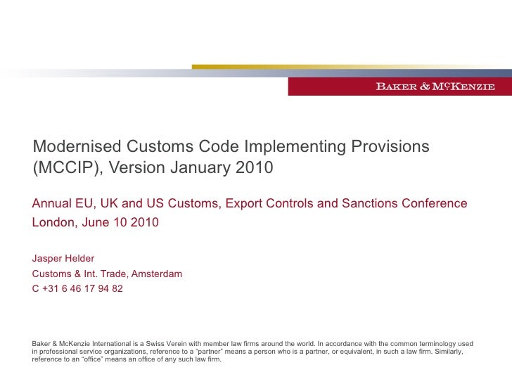 Modernised Customs Code Implementing Provisions (MCCIP), Version January 2010 Annual EU, UK and US Customs, Export Control...