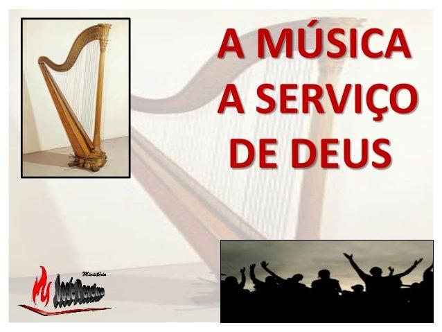 A MÚSICA A SERVIÇO DE DEUS