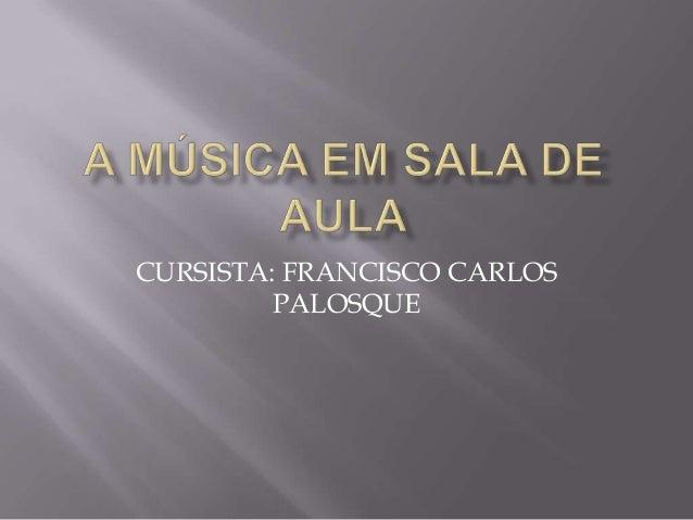 CURSISTA: FRANCISCO CARLOS PALOSQUE