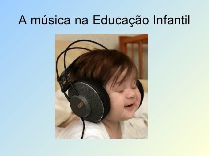 A música na Educação Infantil