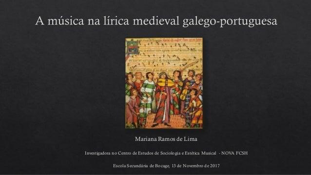 Mariana Ramos de Lima Investigadora no Centro de Estudos de Sociologia e Estética Musical - NOVA FCSH Escola Secundária de...