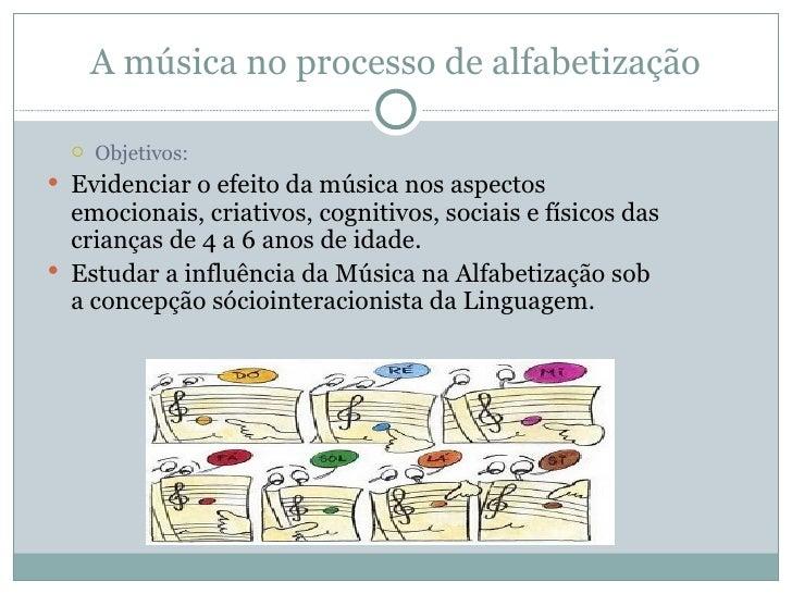 A música no processo de alfabetização Slide 2