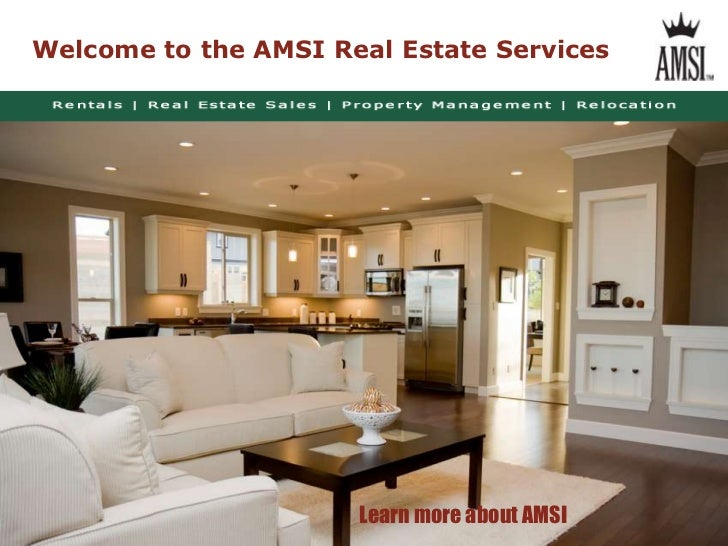 Welcome to the AMSI Real Estate Services                      Learn more about AMSI