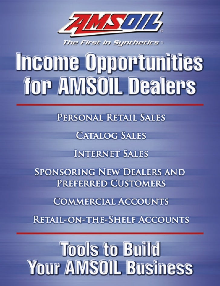 Personal Retail Sales  Earn profits through retail sales. As an AMSOIL Dealer, you purchase AMSOIL products at wholesale c...