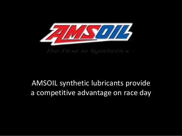 AMSOIL synthetic lubricants provide a competitive advantage on race day