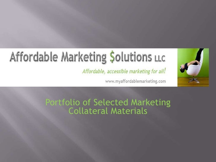 Portfolio of Selected Marketing Collateral Materials<br />