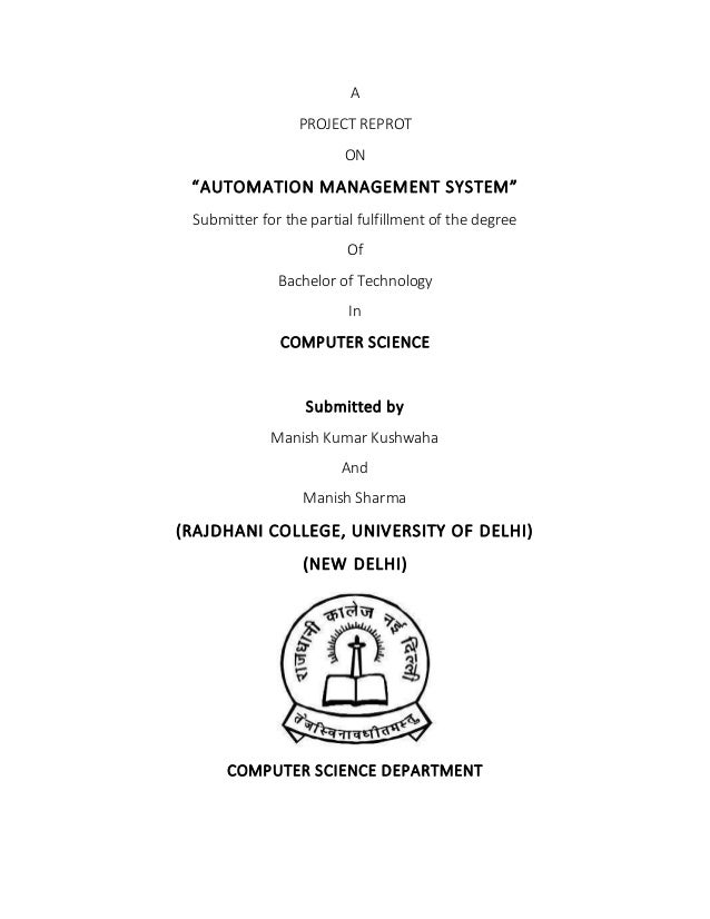 "A PROJECT REPROT ON ""AUTOMATION MANAGEMENT SYSTEM"" Submitter for the partial fulfillment of the degree Of Bachelor of Tech..."