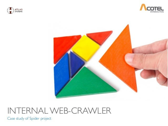 INTERNAL WEB-CRAWLER Case study of Spider project