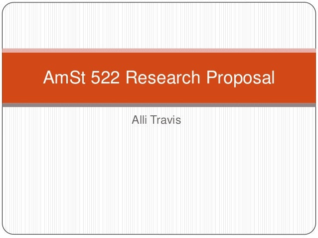 Alli Travis AmSt 522 Research Proposal