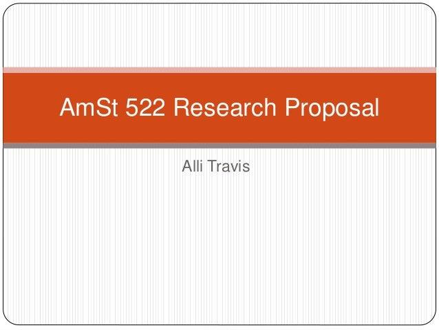 Alli Travis AmSt 522 Research Proposal