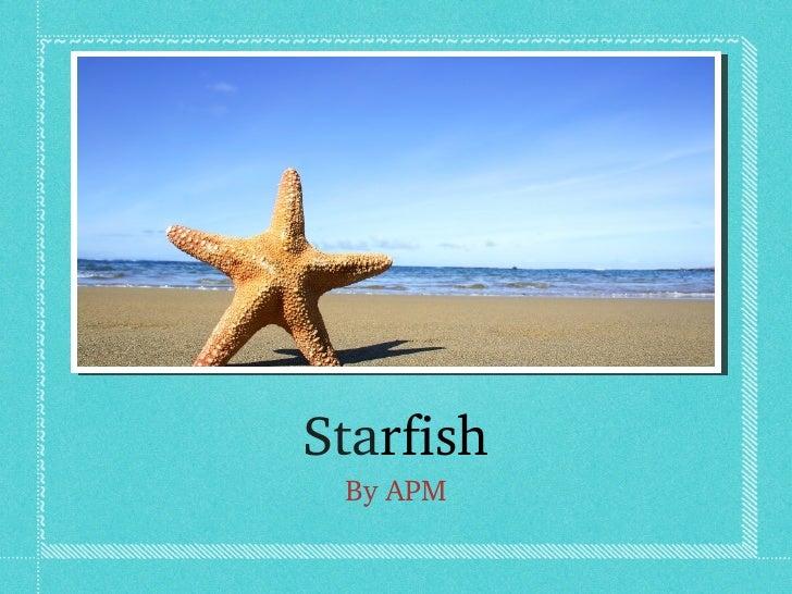 Starfish ByAPM