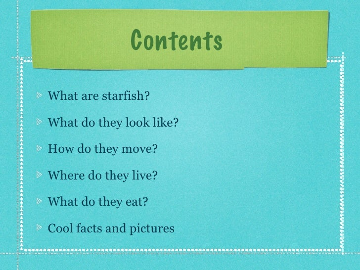 ContentsWhat are starfish?What do they look like?How do they move?Where do they live?What do they eat?Cool facts and pictu...