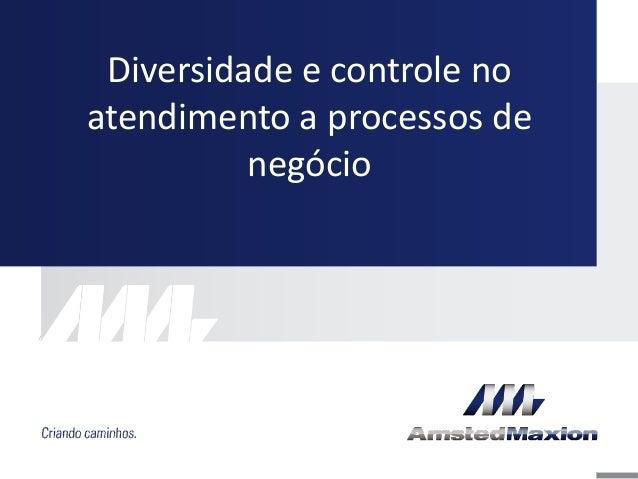 Diversidade e controle no atendimento a processos de negócio