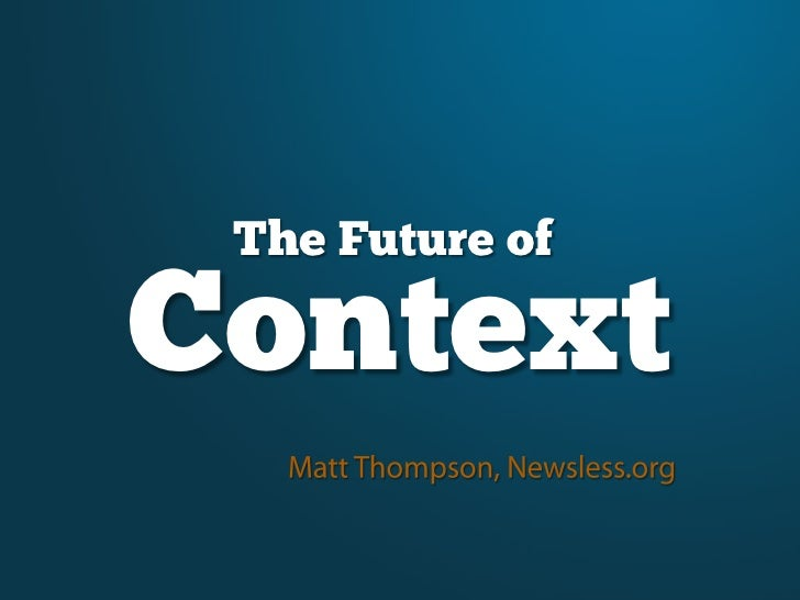 The Future of  Context