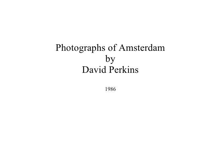 Photographs of Amsterdam by David Perkins 1986