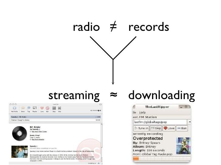 records radio ≠ downloading streaming ≈