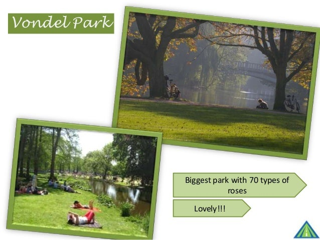 Vondel Park Biggest park with 70 types of roses Lovely!!!