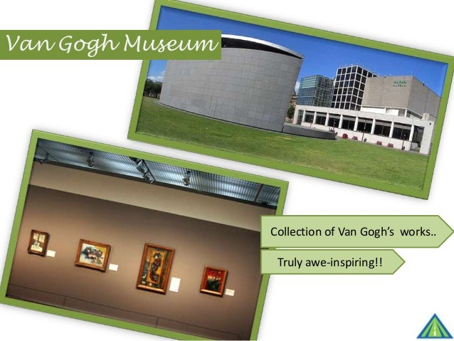 Van Gogh Museum Collection of Van Gogh's works.. Truly awe-inspiring!!