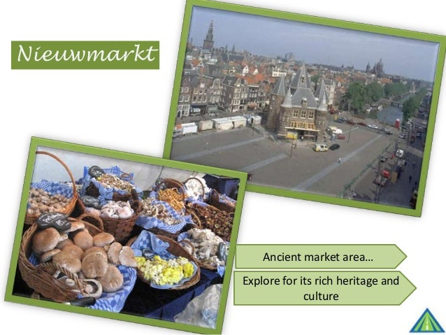 Nieuwmarkt Ancient market area… Explore for its rich heritage and culture