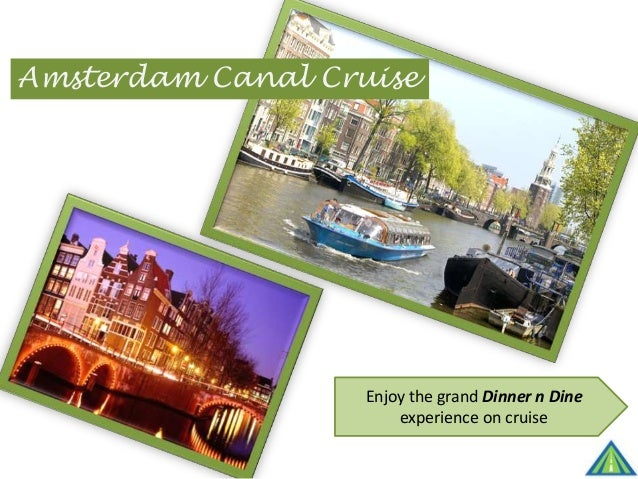 Amsterdam Canal Cruise Enjoy the grand Dinner n Dine experience on cruise