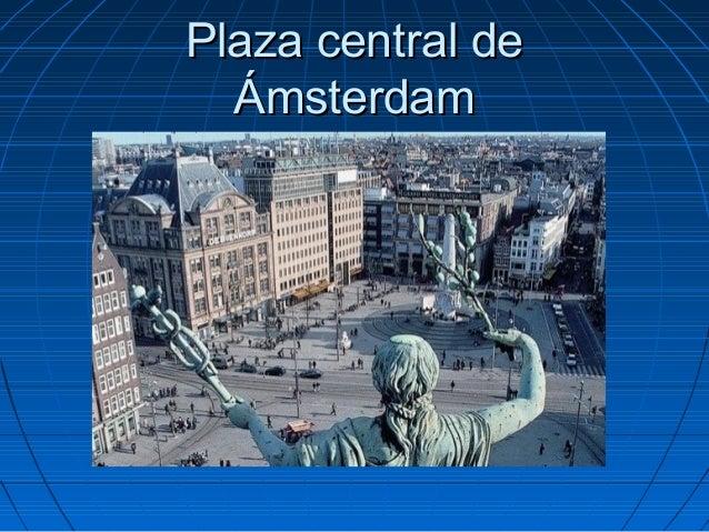Plaza central dePlaza central de ÁmsterdamÁmsterdam
