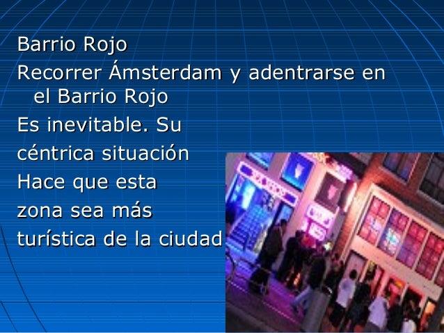 Barrio RojoBarrio Rojo Recorrer Ámsterdam y adentrarse enRecorrer Ámsterdam y adentrarse en el Barrio Rojoel Barrio Rojo E...