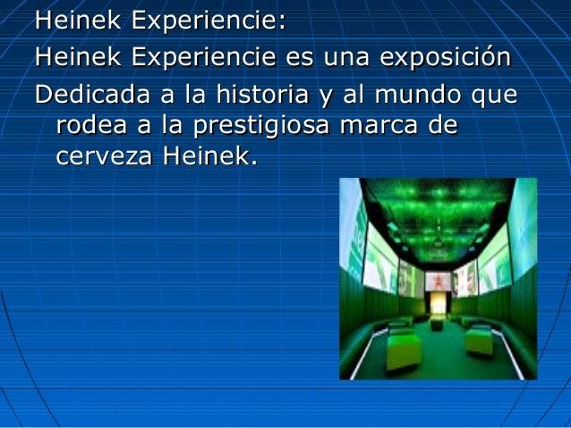 Heinek Experiencie:Heinek Experiencie: Heinek Experiencie es una exposiciónHeinek Experiencie es una exposición Dedicada a...