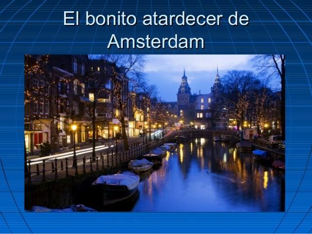 El bonito atardecer deEl bonito atardecer de AmsterdamAmsterdam