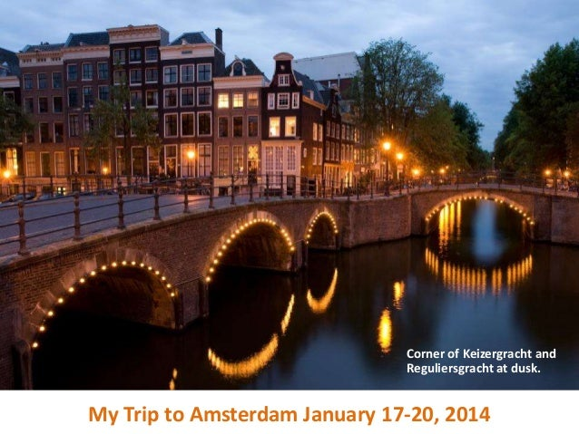 Corner of Keizergracht and Reguliersgracht at dusk.  My Trip to Amsterdam January 17-20, 2014