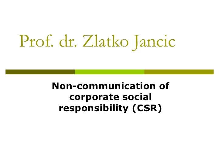 Prof. dr.  Zlatko Jancic Non-communication of corporate social responsibility (CSR)