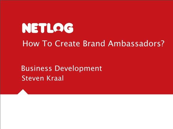 How To Create Brand Ambassadors?   Business Development Steven Kraal