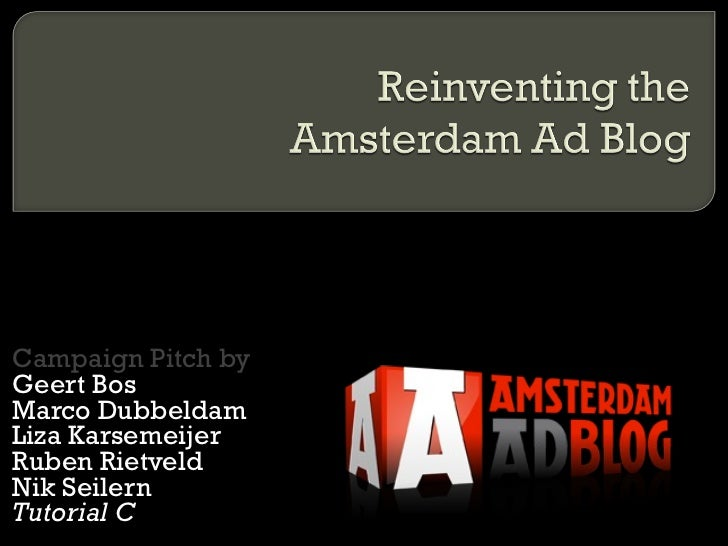Campaign Pitch by Geert Bos Marco Dubbeldam Liza Karsemeijer Ruben Rietveld Nik Seilern   Tutorial C