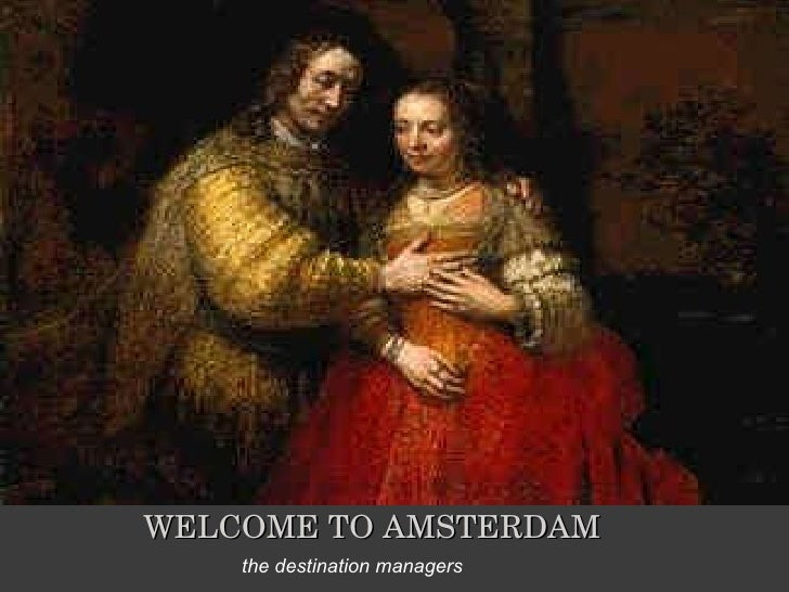 WELCOME TO AMSTERDAM the destination managers