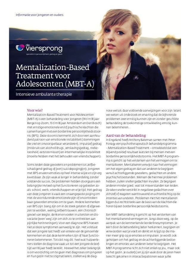 Mentalization-Based Treatment voor Adolescenten (MBT-A) Intensieve ambulante therapie Voor wie? Mentalization-Based Treatm...