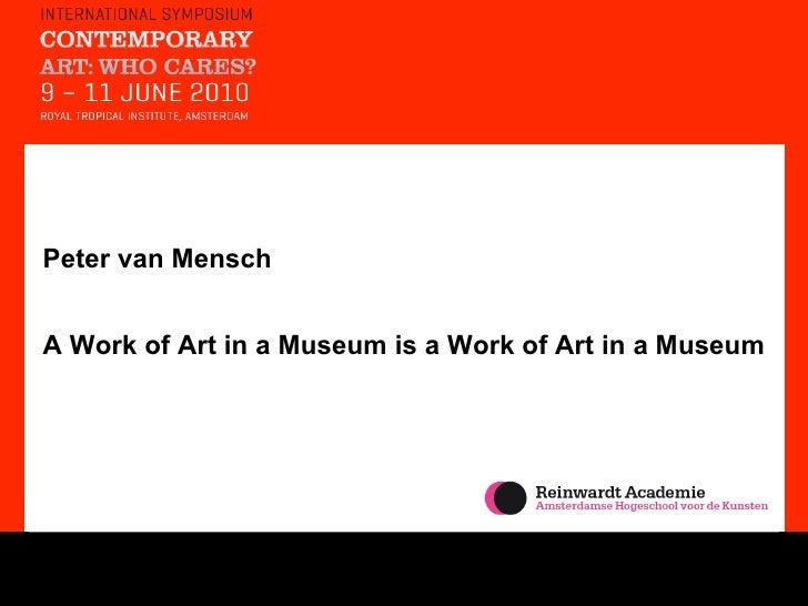 Peter van Mensch A Work of Art in a Museum is a Work of Art in a Museum