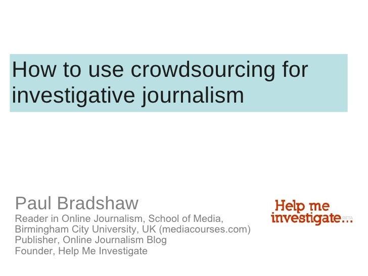 Paul Bradshaw Reader in Online Journalism, School of Media, Birmingham City University, UK (mediacourses.com) Publisher, O...