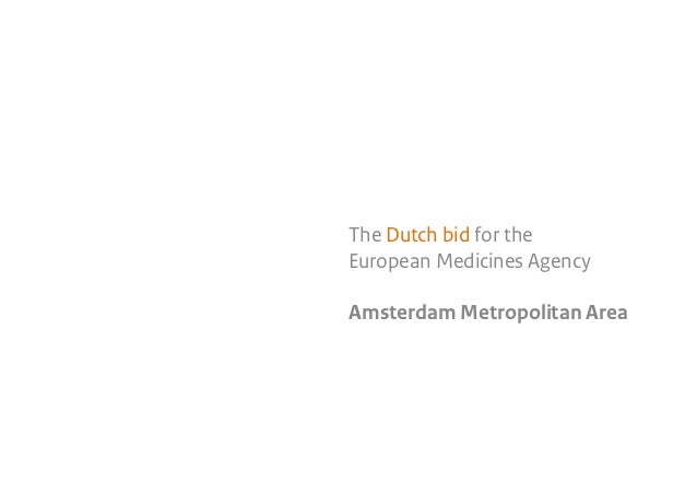 The Dutch bid for the European Medicines Agency Amsterdam Metropolitan Area