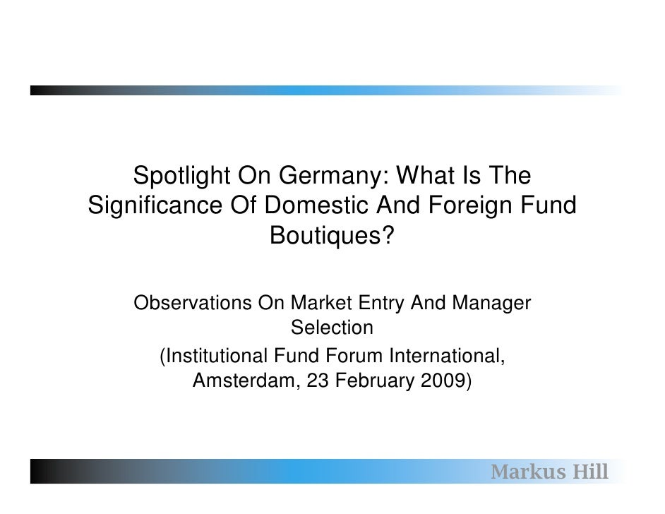 Spotlight On Germany: What Is TheSignificance Of Domestic And Foreign Fund                Boutiques?   Observations On Mar...