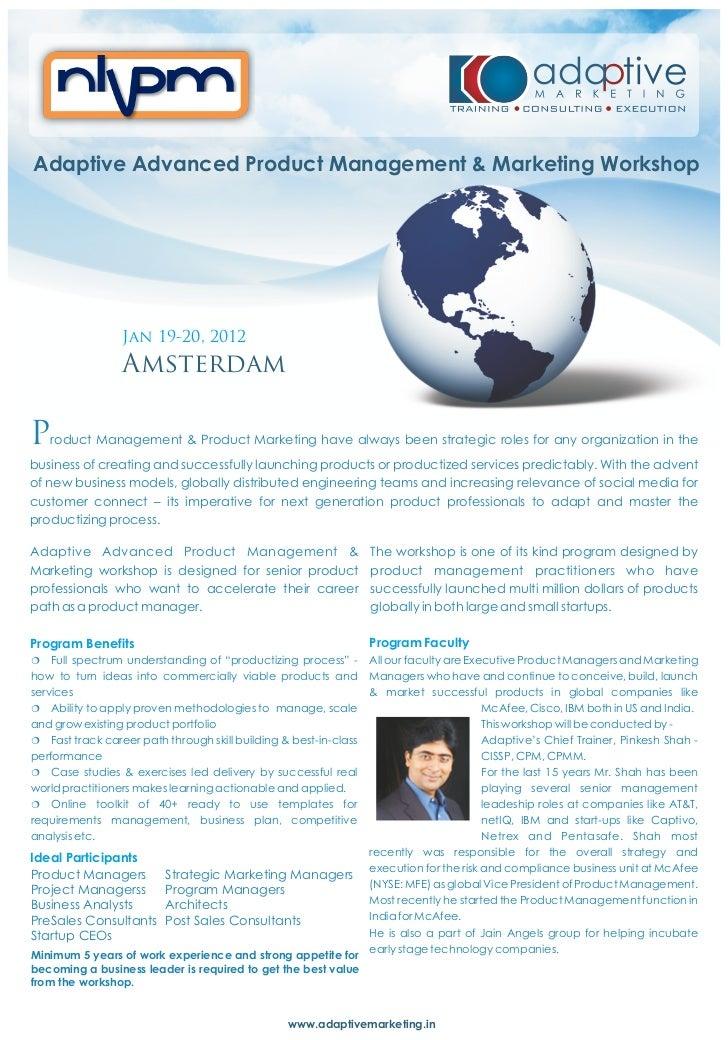 Adaptive Advanced Product Management & Marketing Workshop                 Jan 19-20, 2012                 AmsterdamP   rod...