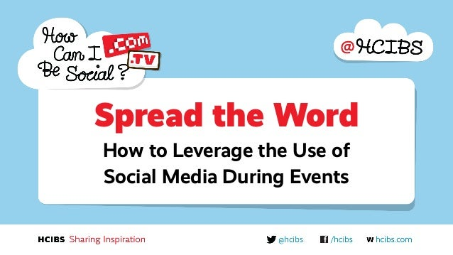 Spread the Word How to Leverage the Use of Social Media During Events