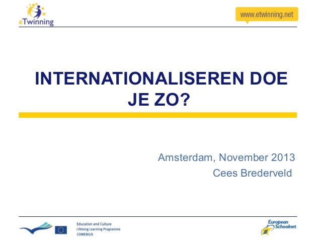 INTERNATIONALISEREN DOE JE ZO? Amsterdam, November 2013 Cees Brederveld