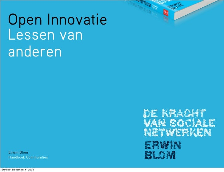 Open Innovatie     Lessen van     anderen          Erwin Blom      Handboek Communities   Sunday, December 6, 2009