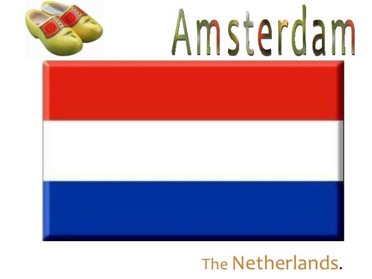 The  Netherlands . Amsterdam