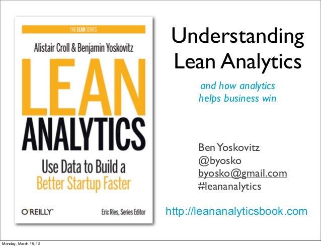 Understanding                        Lean Analytics                             and how analytics                         ...