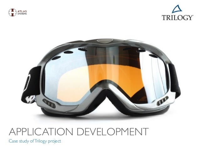 APPLICATION DEVELOPMENT Case study ofTrilogy project