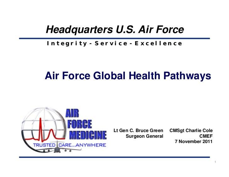 Headquarters U.S. Air ForceIntegrity - Service - ExcellenceAir Force Global Health Pathways               Lt Gen C. Bruce ...