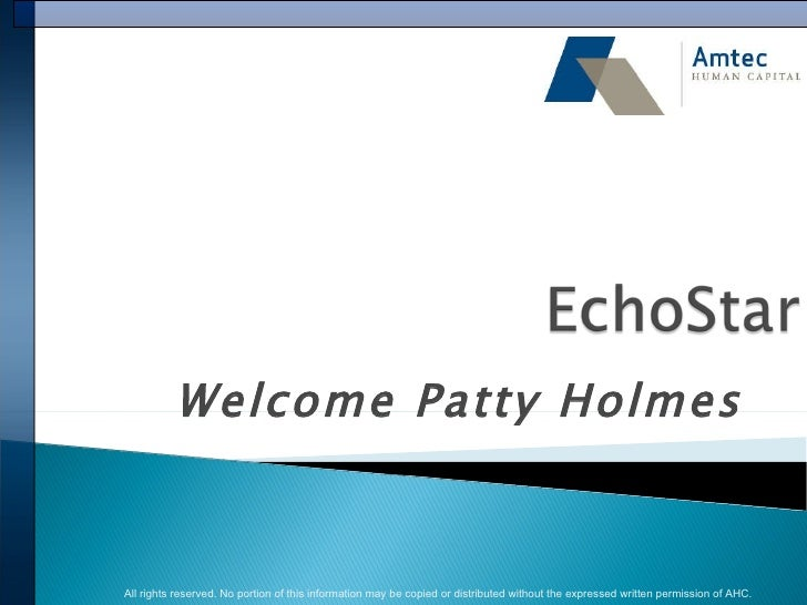 Welcome Patty Holmes All rights reserved. No portion of this information may be copied or distributed without the expresse...