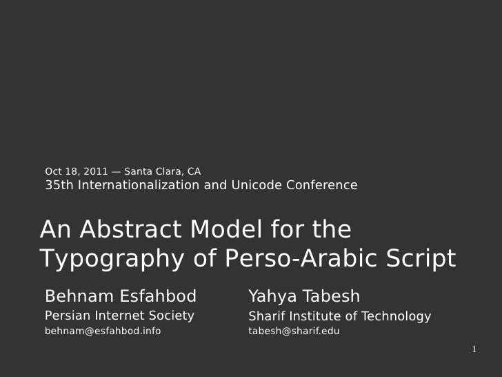 Oct 18, 2011 — Santa Clara, CA35th Internationalization and Unicode ConferenceAn Abstract Model for theTypography of Perso...